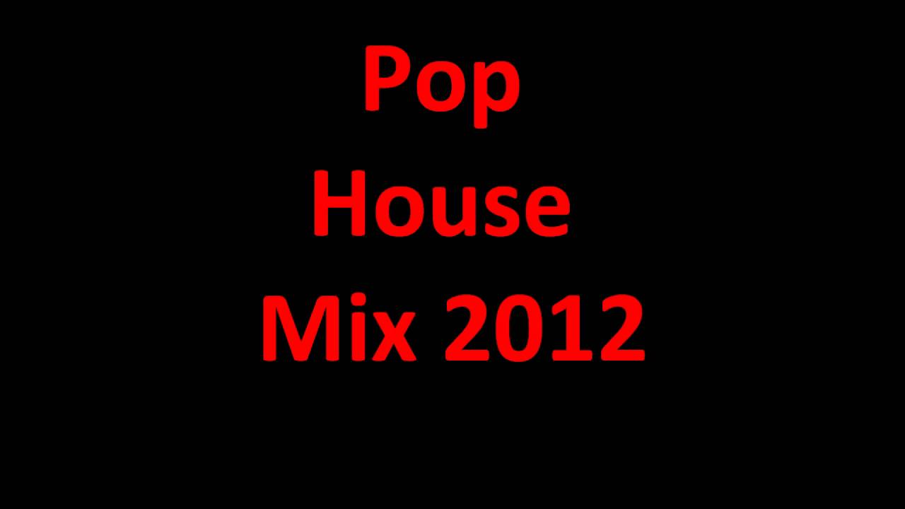 Best songs 2012 pop house mix fr hling youtube for House music pop