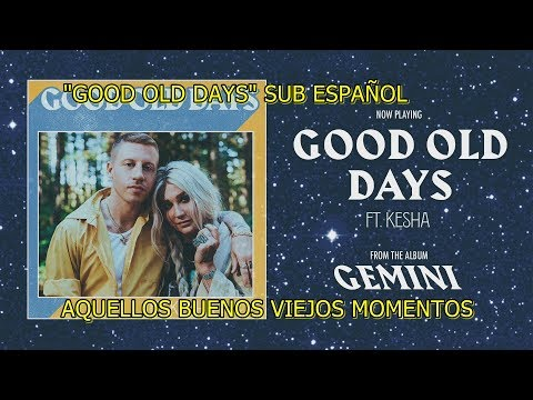 Macklemore,Kesha - Good Old Days subtitulada español