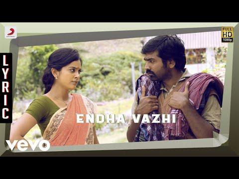 Idam Porul Yaeval - Endha Vazhi Lyric | Vijay Sethupathi, Vishnu