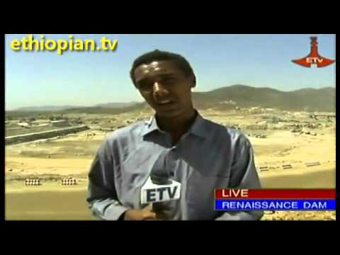 Ethiopian News live from the Renaissance Dam Site - Ethiopian News live from the Renaissance Dam Sit