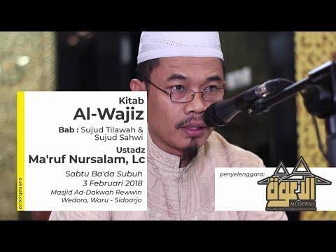 Kitab Al-Wajiz (Bab Shalat: Sujud Tilawah & Sujud Shawi) - Ustadz Ma'ruf Nursalam, Lc