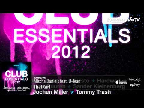 Mischa Daniels feat. U-Jean – That Girl (From: Club Essentials 2012)