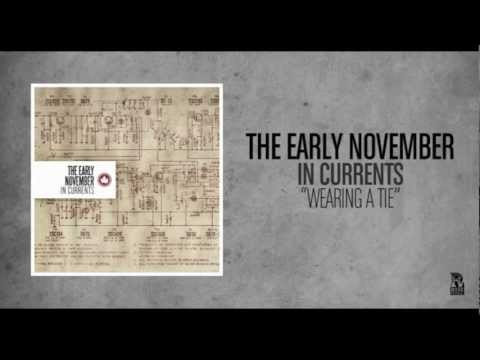 Early November - Wearing The Tie