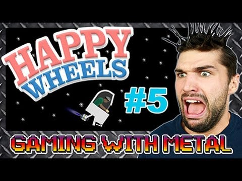 Happy Wheels #5 (Gaming w/ Metal)
