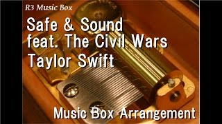 Safe Sound Feat The Civil Wars Taylor Swift Music Box From The Hunger Games Soundtrack