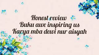 "HONEST REVIEW ""AWE INSPIRING US"" (DEWI N. AISYAH)"
