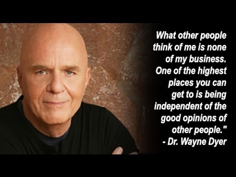 What other people think of me is none of my business dr wayne dyer