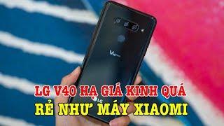 Tư vấn mua điện thoại: LG V40 GIÁ SIÊU SỐC rẻ như Xiaomi liệu có đáng mua không?