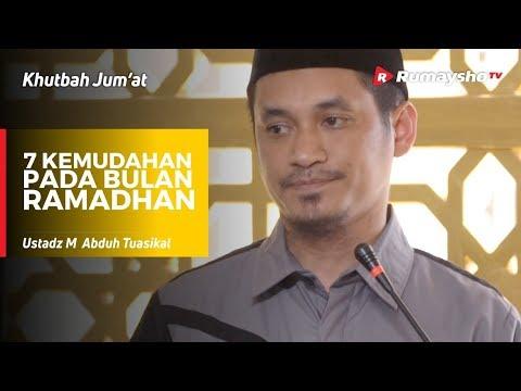 Khutbah Jum'at : 7 Kemudahan Pada Bulan Ramadhan - Ustadz M Abduh Tuasikal