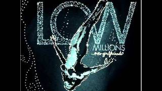 Watch Low Millions Here She Comes video