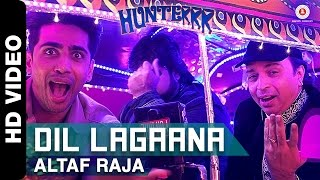 download lagu Dil Lagaana - Altaf Raja  Hunterrr I Gulshan gratis