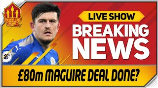Harry Maguire Done Deal? Man Utd Transfer News