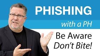 Phishing - Be Aware & Don't Bite