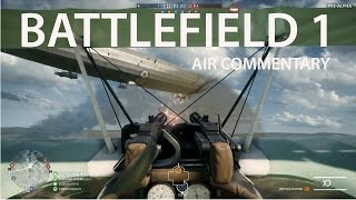 Battlefield 1 Air Gameplay - Vehicle Commentary