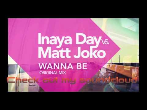 Inaya Day vs Matt Joko - wanna be ( orignial mix )