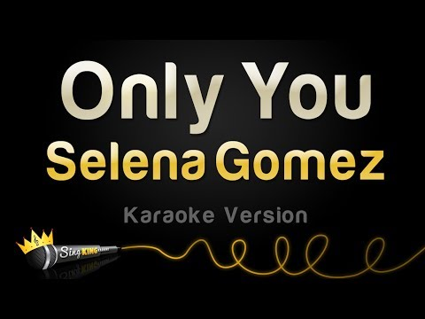 Selena Gomez - Only You (Karaoke Version)