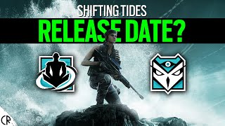 Release Date? Shifting Tides - Tom Clancy's Rainbow Six Siege