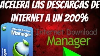 Como descargar Internet Download Manager (IDM) Full en Español