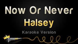 download lagu Halsey - Now Or Never Karaoke Version gratis