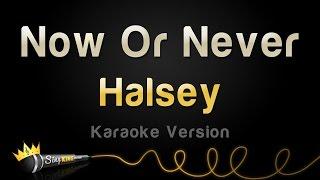 download lagu Halsey - Now Or Never Karaoke Version gratis