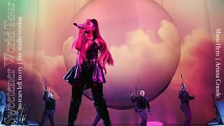 Ariana Grande - no tears left to cry (Sweetener Tour Version)