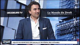 Ténors du Droit : Squair se renforce en social et en pénal des affaires