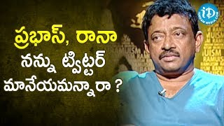 RGV Responds To Prabhas And Rana's Statement.- RGV About Media | Ramuism 2nd Dose | iDream Movies