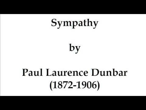 sympathy by paul laurence dunbar Lyrics of the hearthside by paul laurence dunbar paul laurence dunbar, sympathy, lyrics of the hearthside, lit2go edition, (1913), accessed april 21.