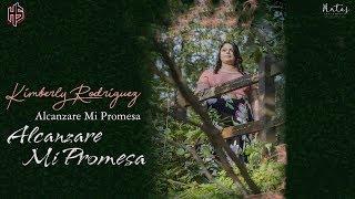 Alcanzare Mi Promesa    Kimberly Rodriguez