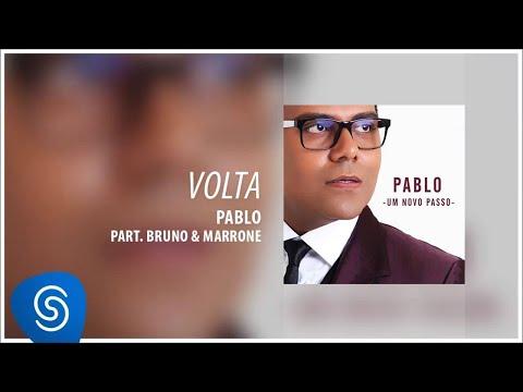 Pablo -  Volta Part. Bruno & Marrone (Álbum: Um Novo Passo) [Áudio Oficial]