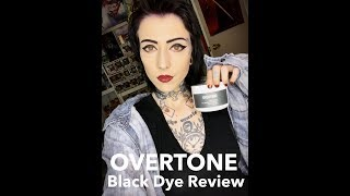Overtone Black Dye Review
