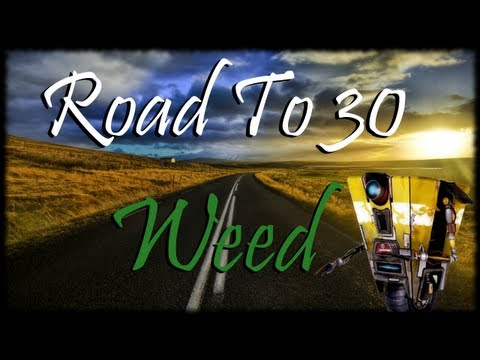 Road To 30 Ep 11 - My First Time Smoking Weed! - Ultimate Vault Hunter Lvl 63 Jackenstein with Subs!