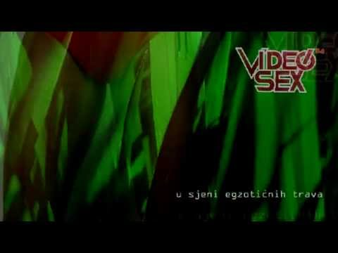 Videosex - U Sjeni Egzotičnih Trava video