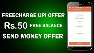 Freecharge UPI Offer !! Earn Rs.50 Freecharge Wallet  Balance !! Freecharge UPI Send Money