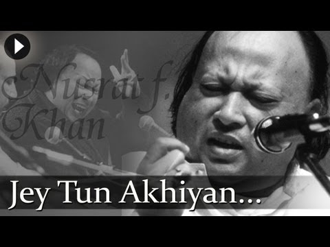 Jay Tu Akhiyan - Nusrat Fateh Ali Khan - Top Qawwali Songs video
