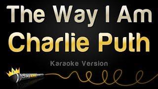 Charlie Puth The Way I Am Karaoke Version