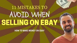 11 Mistakes To Avoid When Selling On Ebay