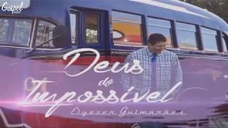 E LINDO ESSE LOUVOR 2018 - Elyezer Guimarães - Deus do IMPOSSÍVEL Lançamento Gospel 2018