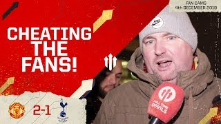 CHEATING THE FANS! Man Utd 2-1 Tottenham | Andy Tate Fan Cam