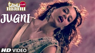 """JUGNI Tanu Weds Manu Video song"
