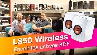 Présentation des enceintes sans fil KEF LS50 Wireless - Cobra.fr