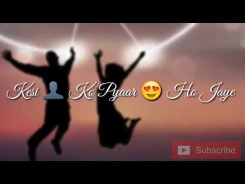 Dil Kia Kary shery Singhal New Love Romantic Whatsapp Status 2018