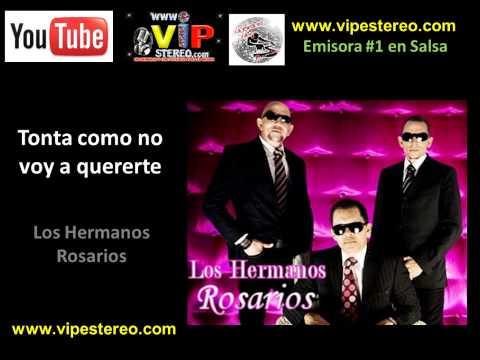 Tonta, Como No Voy A Quererte - Los Hermanos Rosarios video