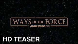 Ways of the Force Teaser HD