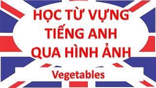 Học từ vựng tiếng Anh qua hình ảnh – Vegetables