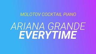 Everytime Ariana Grande By Molotov Cocktail Piano
