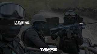 LA CENTRAL (Fuerza Tamaulipas) - LIRIK DOG (EXCLUSIVO 2018)