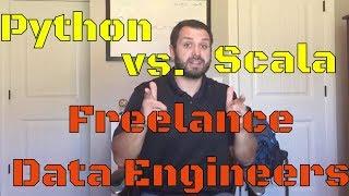 Python vs. Scala For Freelance Data Engineers