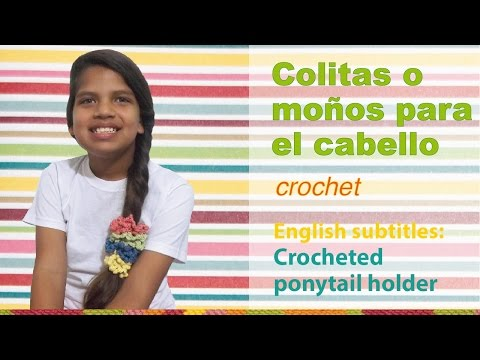 Colitas con ligas elásticas a crochet / English subtitles: crocheted ponytail holder!