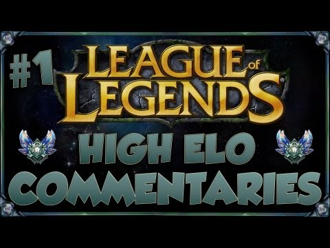 League of Legends - High Elo Commentaries #1